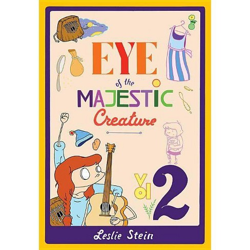 Eye of the Majestic Creature, Volume 2 - by  Leslie Stein (Paperback) - image 1 of 1