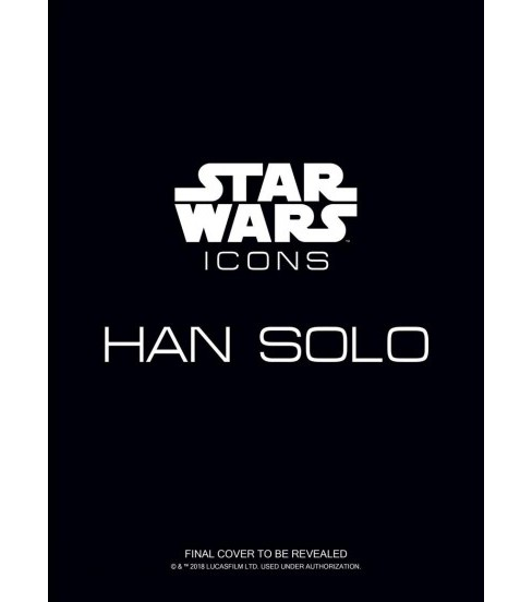 Star Wars Icons: Han Solo -  by Gina Mcintyre (Hardcover) - image 1 of 1