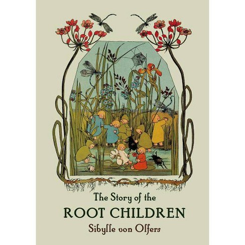 The Story of the Root Children - by  Sibylle Olfers (Hardcover) - image 1 of 4