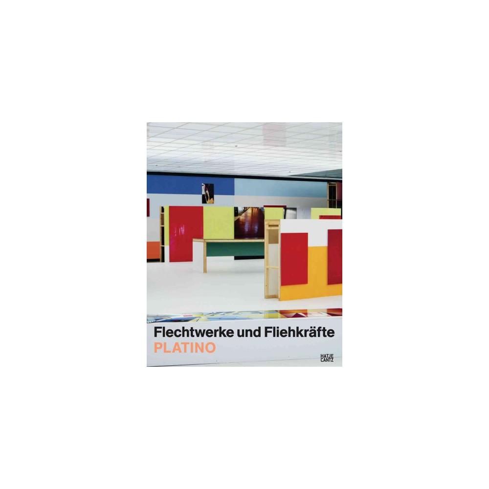 Platino : Flechtwerke Und Fliehkrafte / Interlacements and Centrifugal Forces (Bilingual) (Paperback)