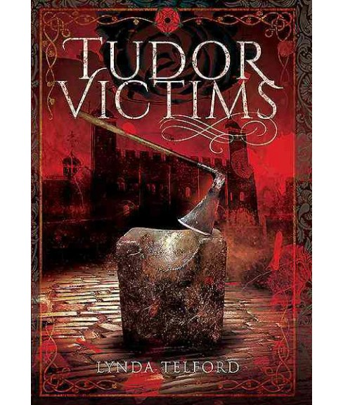 Tudor Victims of the Reformation (Hardcover) (Lynda Telford) - image 1 of 1