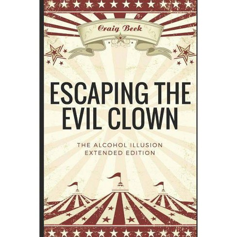 Escaping the Evil Clown - by  Craig Beck (Paperback) - image 1 of 1