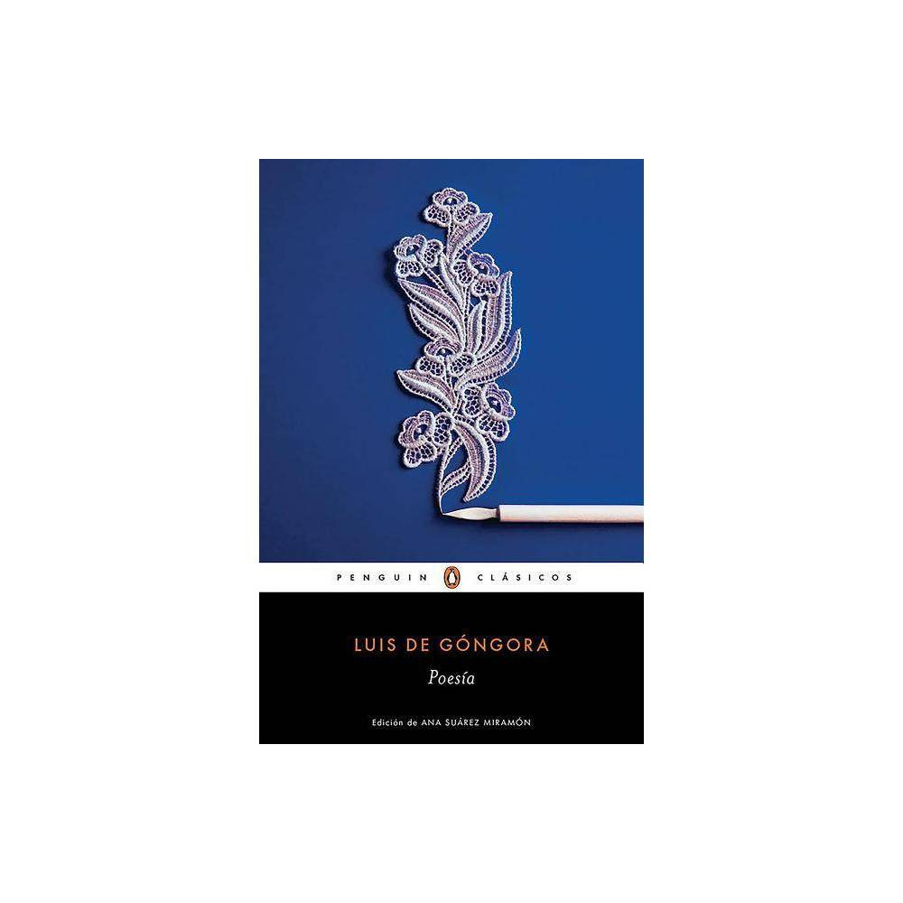 De G Ngora Poes A By Luis De Gongora Paperback