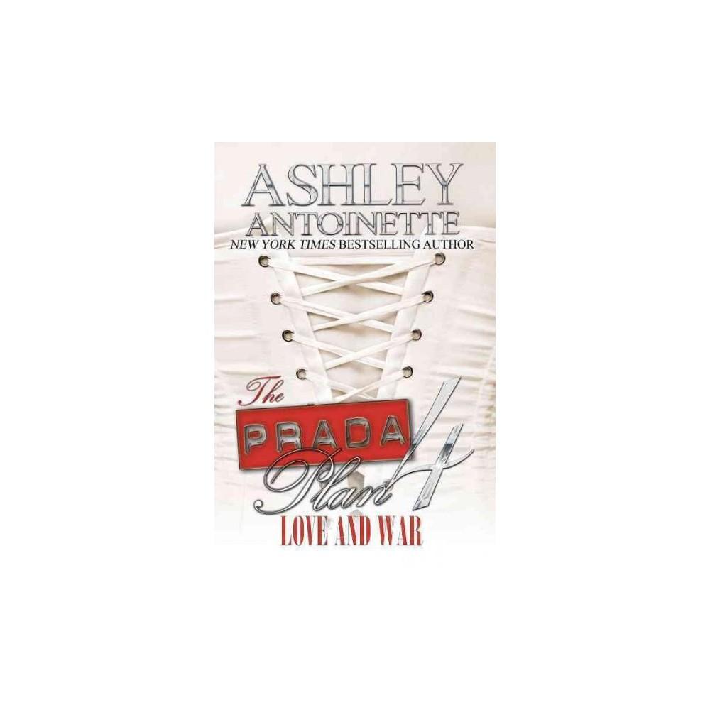Love & War - Reprint (Prada Plan) by Ashley Antoinette (Paperback)