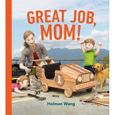 Great Job, Mom! - by  Holman Wang (Hardcover) - image 1 of 1