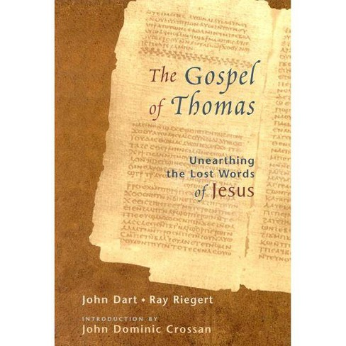 The Gospel of Thomas - (Discovering the Last Words of Jesus) by  John Dart & Ray Riegert (Paperback) - image 1 of 1