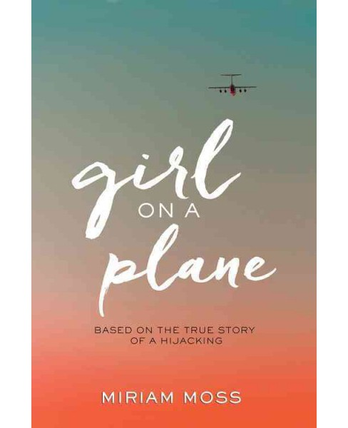 Girl on a Plane (Hardcover) (Miriam Moss) - image 1 of 1