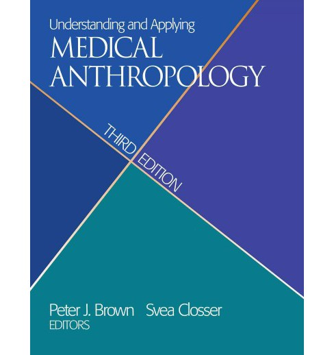 Understanding and Applying Medical Anthropology : Biosocial and Cultural Approaches (Revised) - image 1 of 1