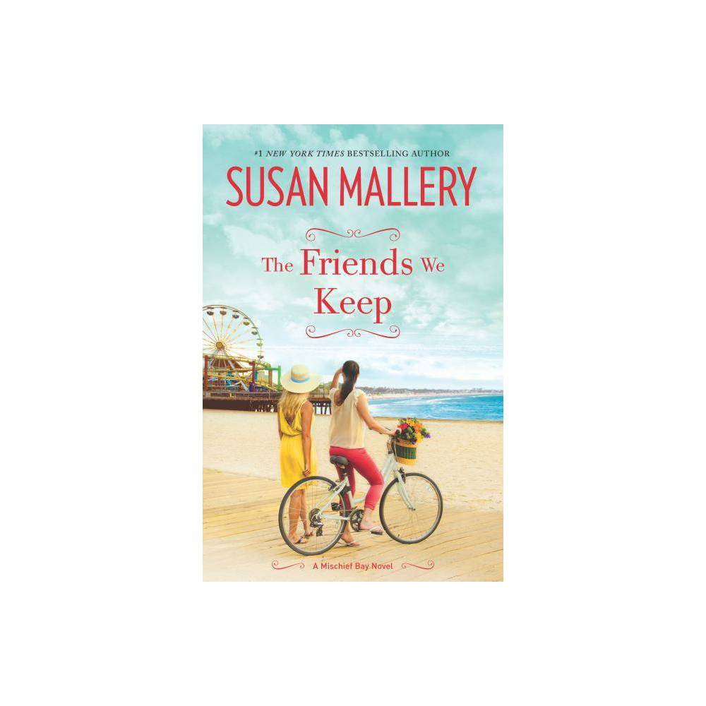 The Friends We Keep Mischief Bay 2 By Susan Mallery Hardcover
