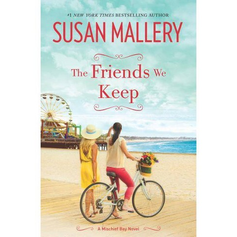 The Friends We Keep - (Mischief Bay) by  Susan Mallery (Hardcover) - image 1 of 1
