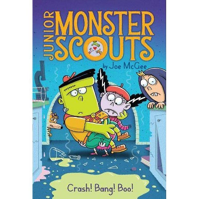 Crash! Bang! Boo!, 2 - (Junior Monster Scouts) by  Joe McGee (Paperback)