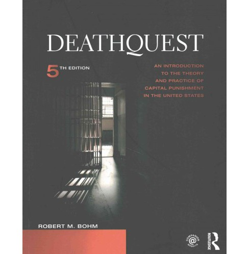 Deathquest : An Introduction to the Theory and Practice of Capital Punishment in the United States - image 1 of 1