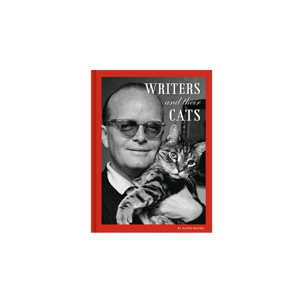 Writers and Their Cats - by Alison Nastasi (Hardcover)