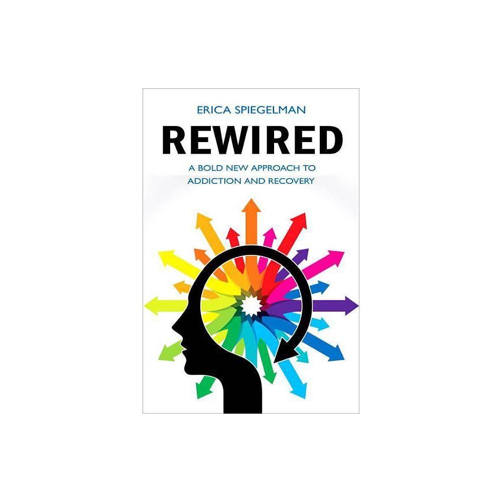Rewired By Erica Spiegelman Paperback
