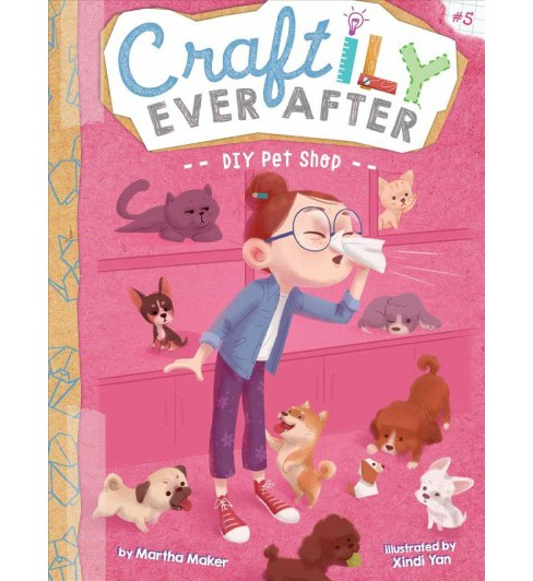 DIY Pet Shop -  (Craftily Ever After) by Martha Maker (Hardcover) - image 1 of 1
