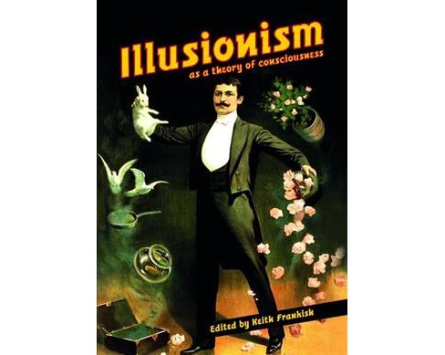 Illusionism : As a Theory of Consciousness (Paperback) - image 1 of 1