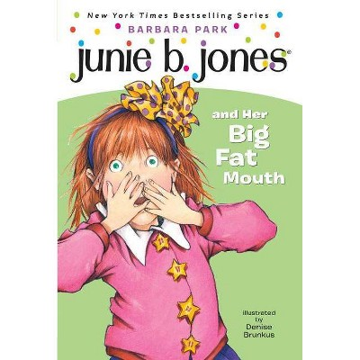 Junie B. Jones and Her Big Fat Mouth ( Junie B. Jones) (Paperback) by Barbara Park