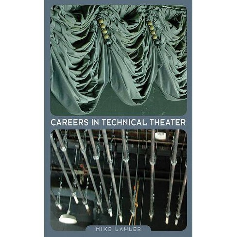 Careers in Technical Theater - by  Mike Lawler (Paperback) - image 1 of 1