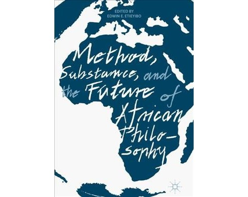 Method, Substance, and the Future of African Philosophy -  (Hardcover) - image 1 of 1