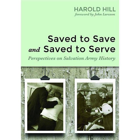 Saved to Save and Saved to Serve - by  Harold Hill (Paperback) - image 1 of 1
