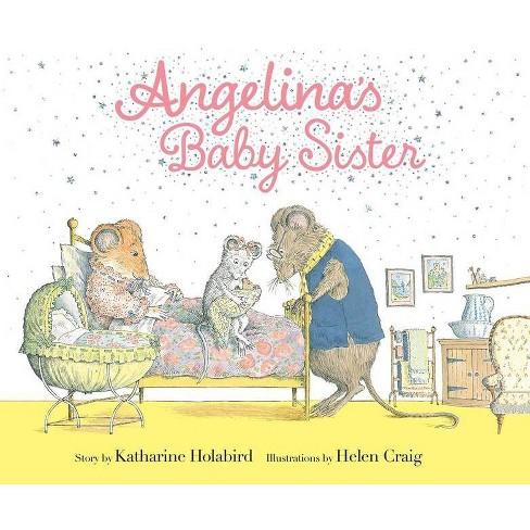 Angelina's Baby Sister - (Angelina Ballerina) by  Katharine Holabird (Hardcover) - image 1 of 1