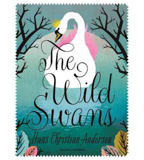 Wild Swans : Also Includes the Nightingale (Paperback) (Hans Christian Andersen) - image 1 of 1