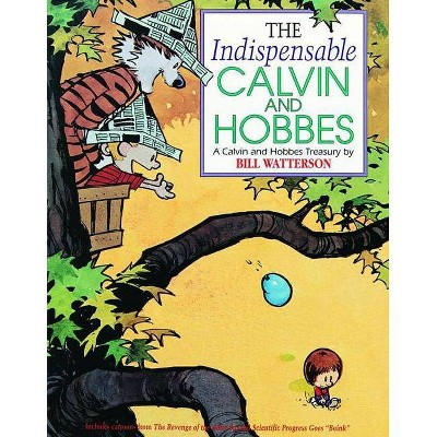 The Indispensable Calvin and Hobbes - by  Bill Watterson (Paperback)