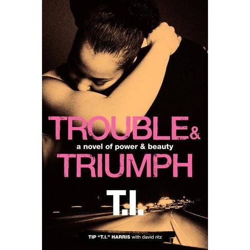 Trouble & Triumph (Paperback) by Tip Harris - image 1 of 1