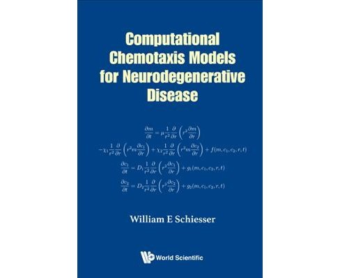 Computational Chemotaxis Models for Neurodegenerative Disease (Paperback) (William E. Schiesser) - image 1 of 1