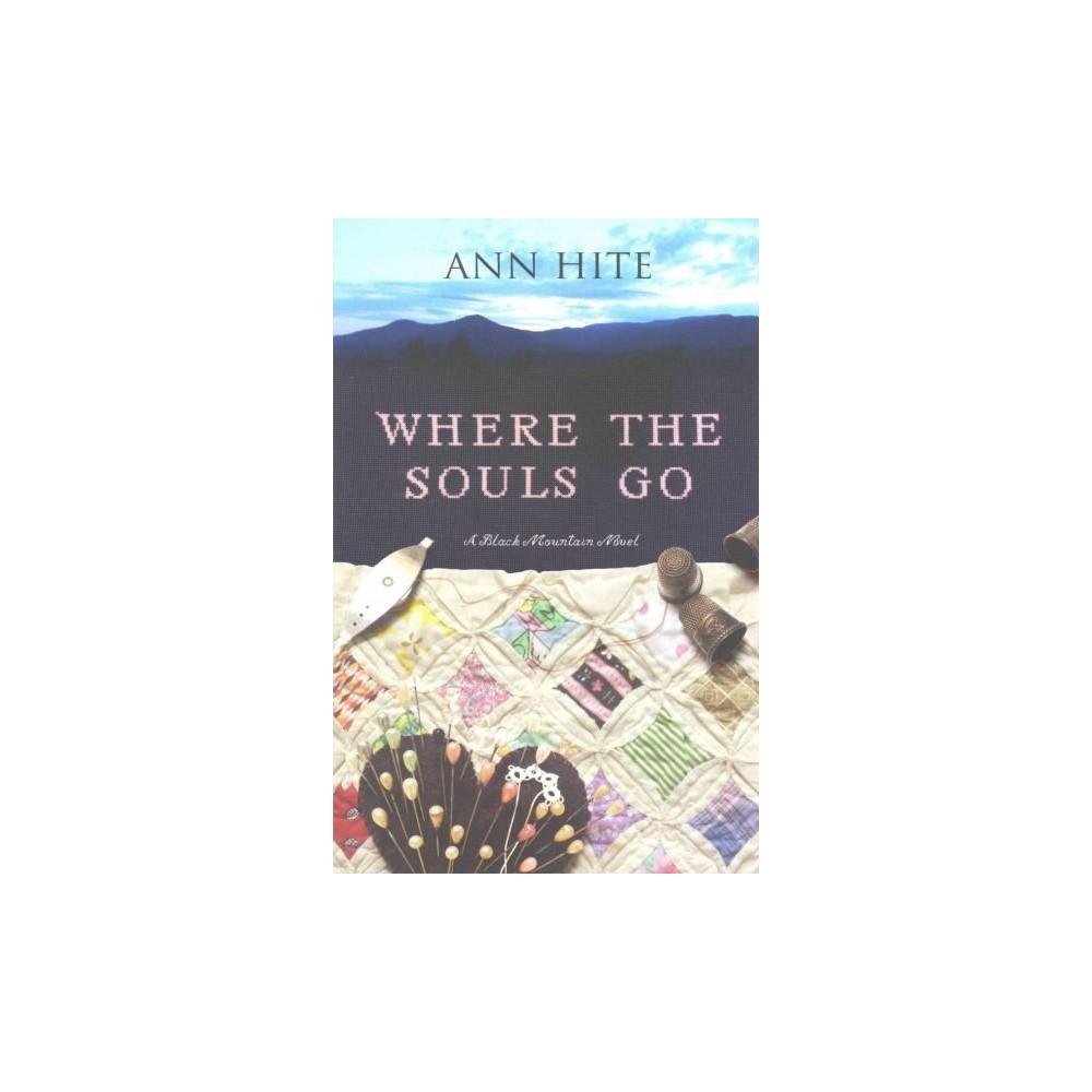 Where the Souls Go (Paperback) (Ann Hite)
