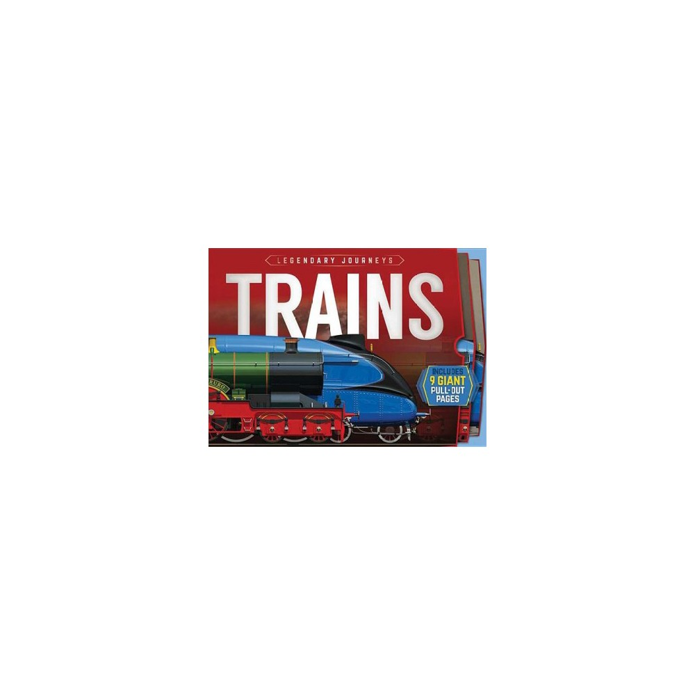 Trains - (Legendary Journeys) by Philip Steele (Hardcover)