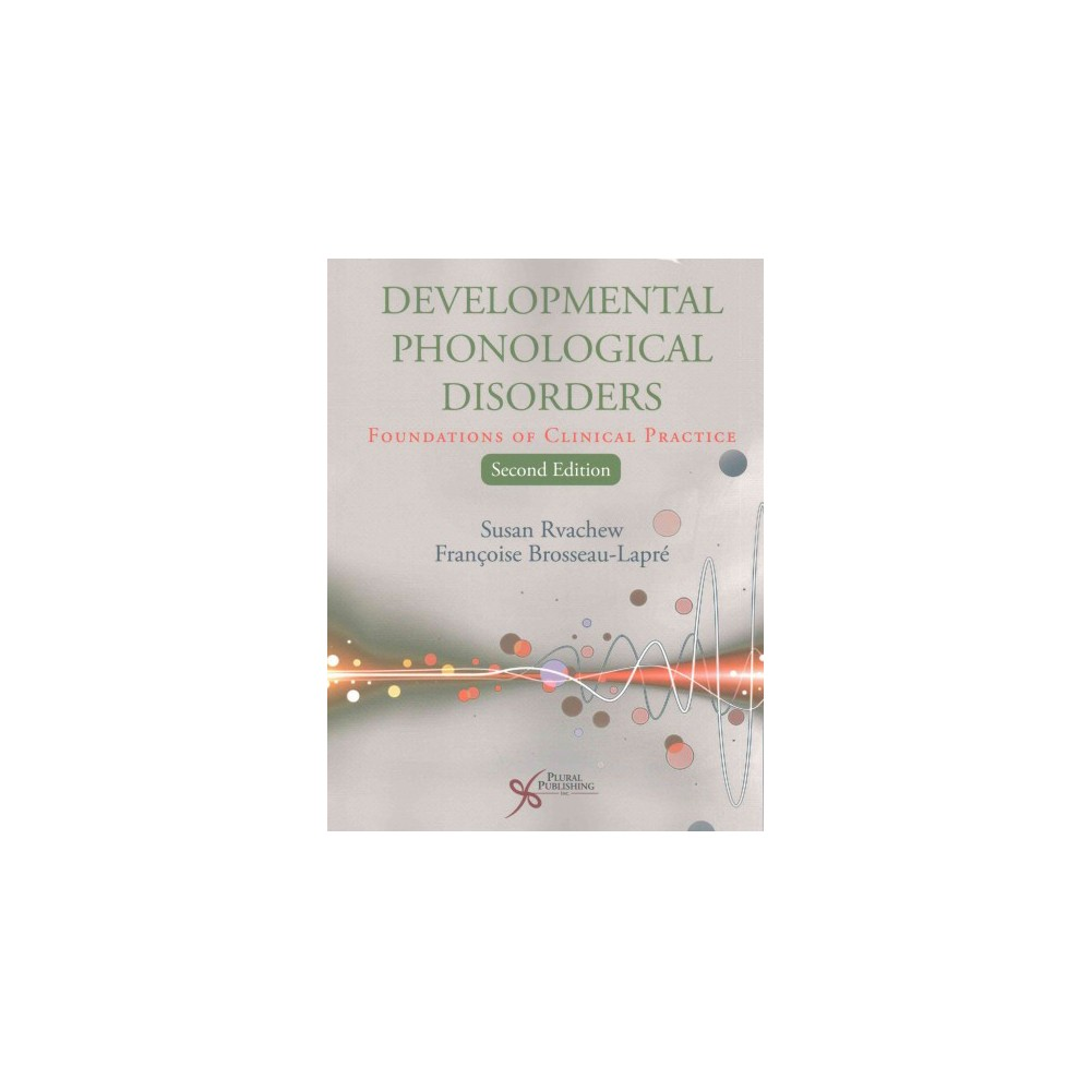 Developmental Phonological Disorders : Foundations of Clinical Practice (Paperback) (Ph.D. Susan Rvachew