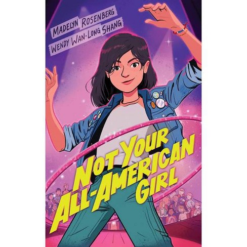 Not Your All-American Girl - by  Wendy Wan-Long Shang & Madelyn Rosenberg (Hardcover) - image 1 of 1