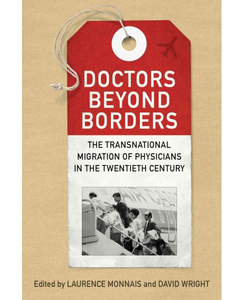 Doctors Beyond Borders : The Transnational Migration of Physicians in the Twentieth Century (Hardcover) - image 1 of 1