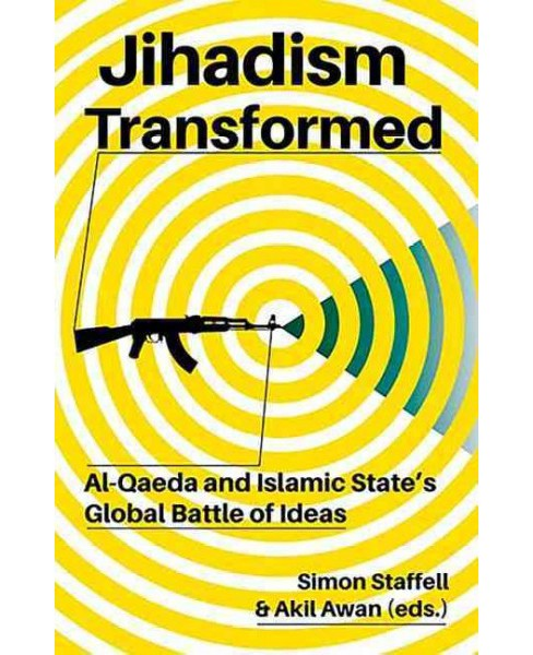 Jihadism Transformed : Al-Qaeda and Islamic State's Global Battle of Ideas (Hardcover) - image 1 of 1