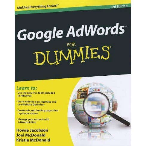 Google Adwords for Dummies, 3rd Edition - (For Dummies) by  Howie Jacobson & Joel McDonald & Kristie McDonald (Paperback) - image 1 of 1