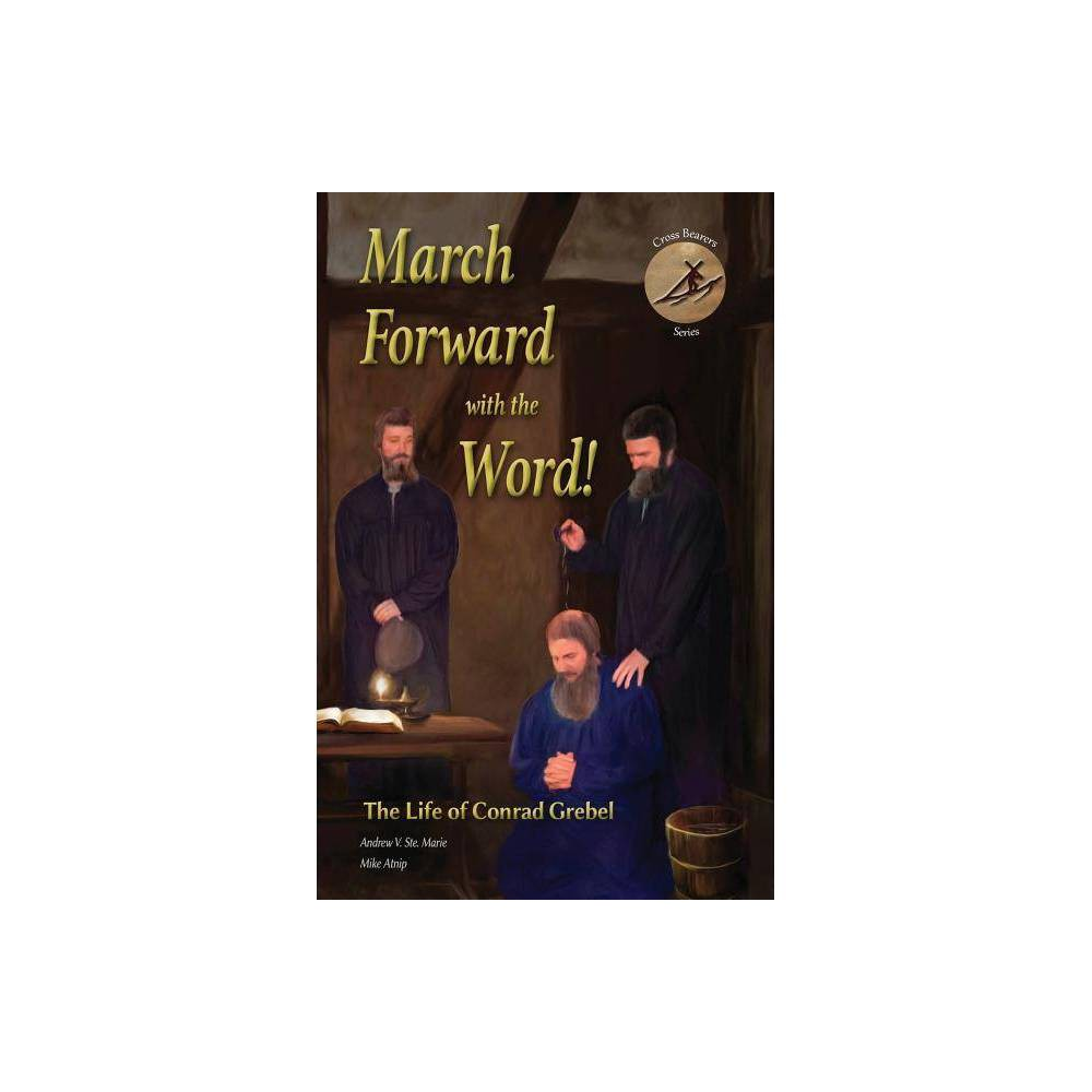 ISBN 9781680010060 product image for March Forward with the Word! - (Cross Bearers') by Andrew V Ste Marie & Mike Atn | upcitemdb.com