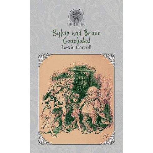 Sylvie and Bruno Concluded - by  Lewis Carroll (Hardcover) - image 1 of 1