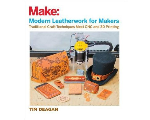 Modern Leatherwork for Makers : Traditional Craft Techniques Meet CNC and 3d Printing (Paperback) (Tim - image 1 of 1