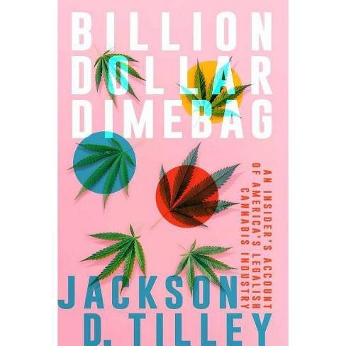 Billion Dollar Dimebag - by  Jackson D Tilley (Hardcover) - image 1 of 1