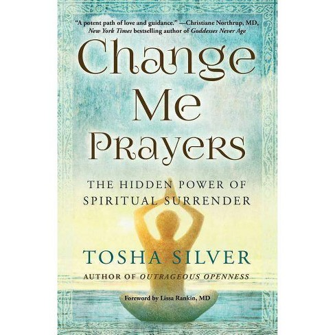 Change Me Prayers - by  Tosha Silver (Paperback) - image 1 of 1