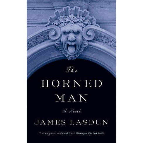 The Horned Man - by  James Lasdun (Paperback) - image 1 of 1