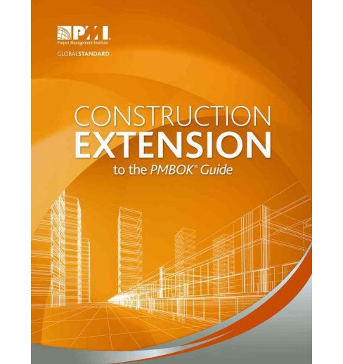 Construction Extension to the PMBOK Guide (Paperback) - image 1 of 1