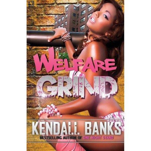 Welfare Grind Part 1 - by  Kendall Banks (Paperback) - image 1 of 1