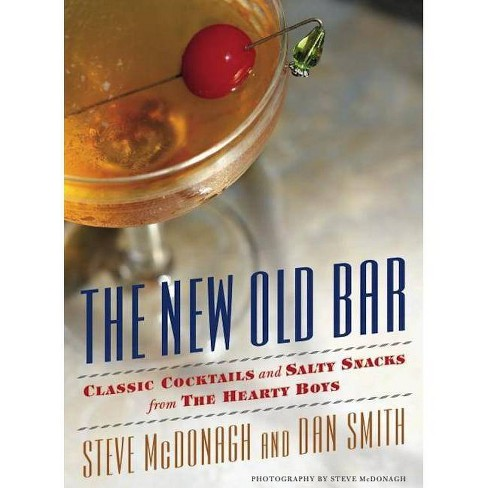 The New Old Bar - by  Steve McDonagh & Dan Smith (Paperback) - image 1 of 1