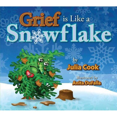 Grief Is Like a Snowflake - by  Julia Cook (Paperback)