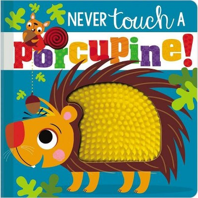 Never Touch a Porcupine! - by Stuart Lynch (Board Book)