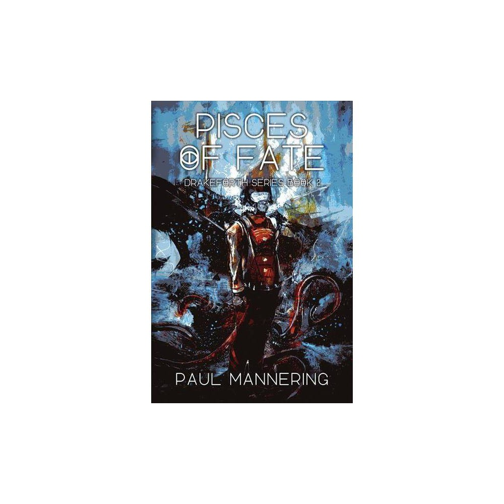Pisces of Fate - (Drakeforth) by Paul Mannering (Paperback)