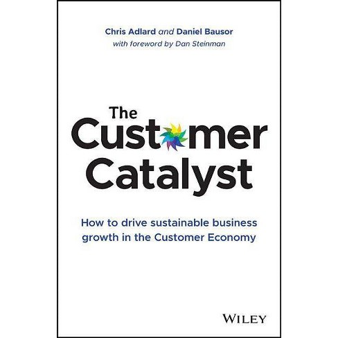 The Customer Catalyst - by  Chris Adlard & Daniel Bausor (Hardcover) - image 1 of 1