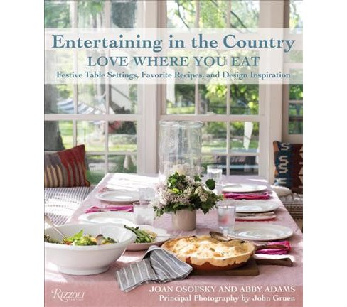 Entertaining in the Country : Love Where You Eat: Festive Table Settings, Favorite Recipes, and Design - image 1 of 1